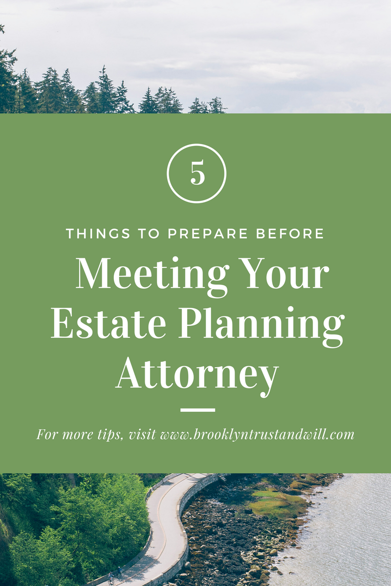 Meeting your Estate Planning Attorney: 5 Things to Prepare